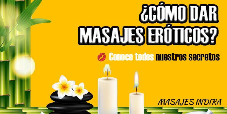 ¿Cómo dar masajes eróticos? → Conoce todos nuestros secretos